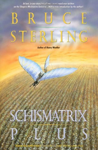 Bruce Sterling Schismatrix Plus