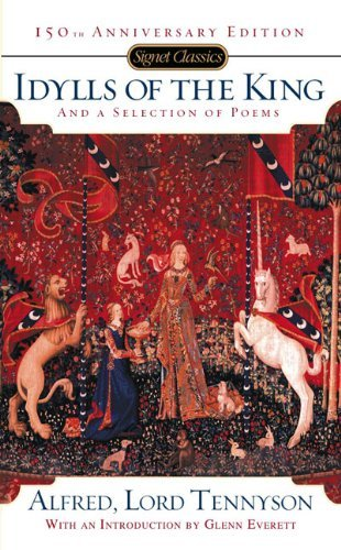 Alfred Tennyson Idylls Of The King And A New Selection Of Poems 150th Anniversary Edition