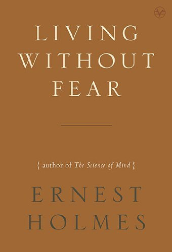 Ernest Holmes Living Without Fear