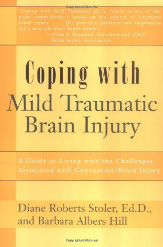 Diane Roberts Stoler Coping With Mild Traumatic Brain Injury A Guide To Living With The Challenges Associated