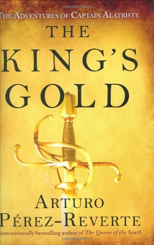 Arturo Perez Reverte King's Gold The