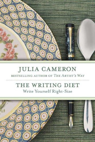 Julia Cameron Writing Diet The Write Yourself Right Size