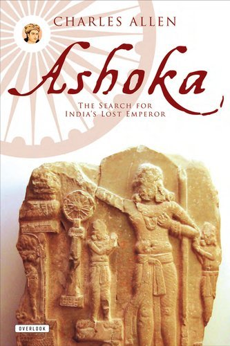 Charles L. Allen Ashoka The Search For India's Lost Emperor