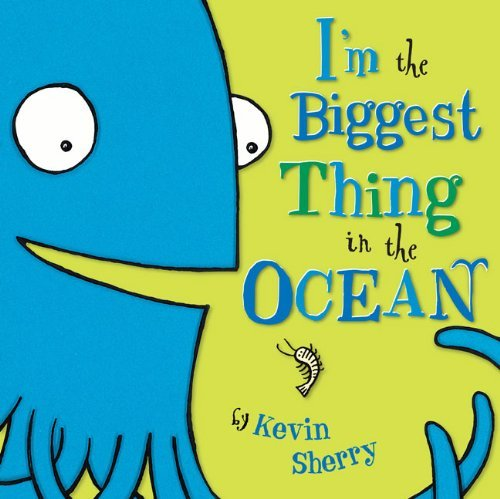 Kevin Sherry I'm The Biggest Thing In The Ocean