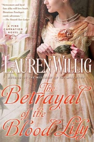 Lauren Willig The Betrayal Of The Blood Lily