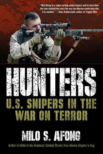 Milo S. Afong Hunters U.S. Snipers In The War On Terror