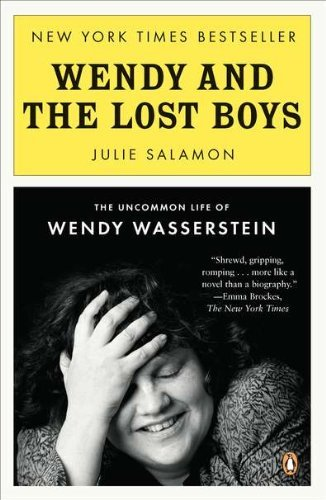 Julie Salamon Wendy And The Lost Boys The Uncommon Life Of Wendy Wasserstein
