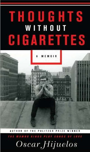 Oscar Hijuelos Thoughts Without Cigarettes