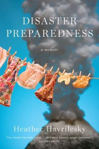 Heather Havrilesky Disaster Preparedness