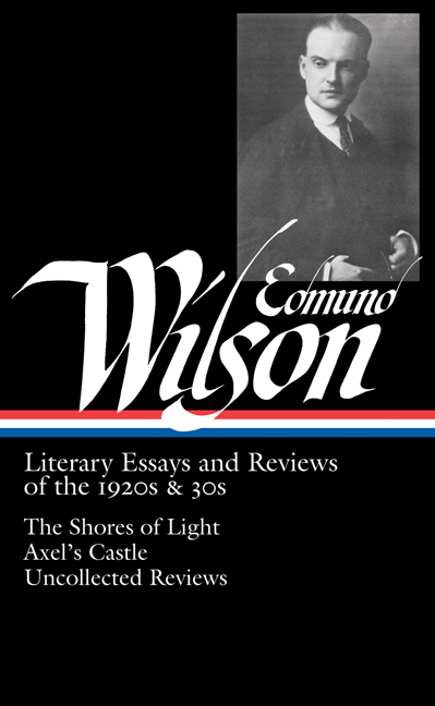 Edmund Wilson Edmund Wilson Literary Essays And Reviews Of The 1920s & 30s T