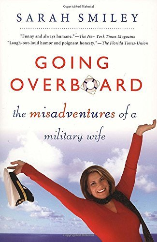 Sarah Smiley Going Overboard The Misadventures Of A Military Wife