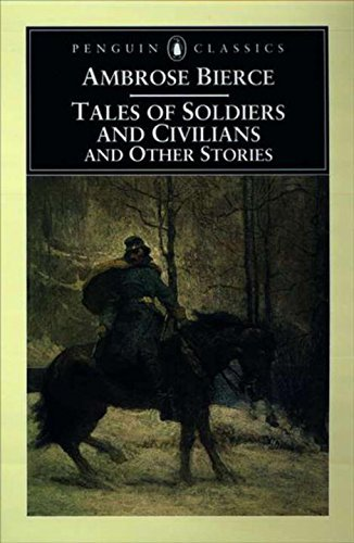 Ambrose Bierce Tales Of Soldiers And Civilians And Other Stories