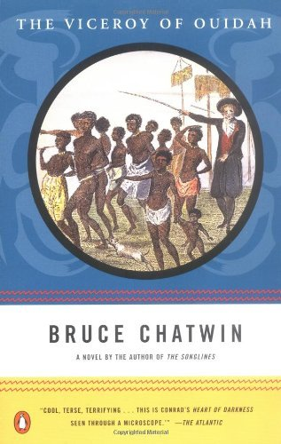 Bruce Chatwin The Viceroy Of Ouidah