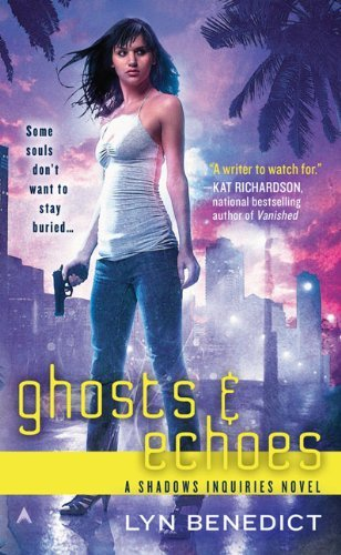 Lyn Benedict Ghosts & Echoes A Shadows Inquiries Novel