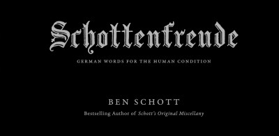 Ben Schott Schottenfreude German Words For The Human Condition