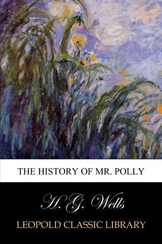 H. G. Wells The History Of Mr. Polly