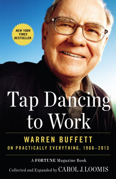 Carol Loomis Tap Dancing To Work Warren Buffett On Practically Everything 1966 20