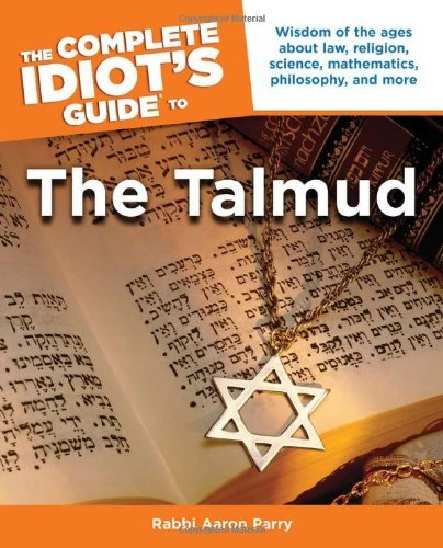 Aaron Parry The Complete Idiot's Guide To The Talmud