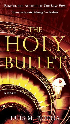 Luis Miguel Rocha The Holy Bullet