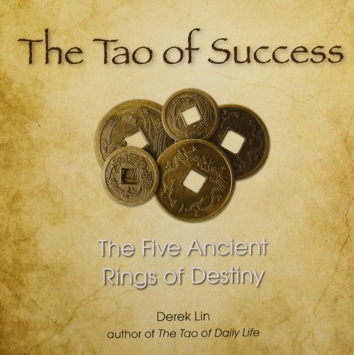 Derek Lin The Tao Of Success The Five Ancient Rings Of Destiny
