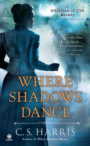C. S. Harris Where Shadows Dance