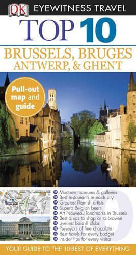 Antony Mason Top 10 Brussels Bruges Antwerp & Ghent [with Map