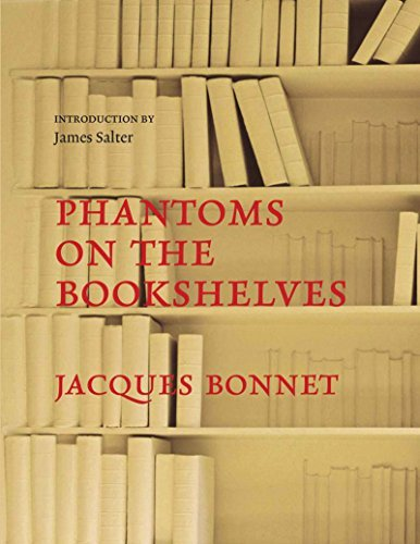 Jacques Bonnet Phantoms On The Bookshelves