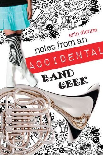 Erin Dionne Notes From An Accidental Band Geek
