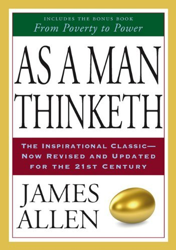 James Allen As A Man Thinketh & From Poverty To Power Revised Update