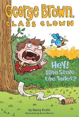 Nancy Krulik Hey! Who Stole The Toilet?