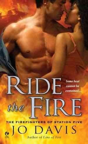 Jo Davis Ride The Fire The Firefighters Of Station Five