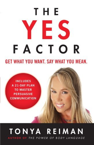 Tonya Reiman The Yes Factor Get What You Want. Say What You Mean.