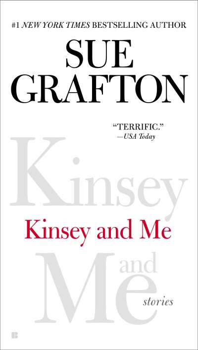 Sue Grafton Kinsey And Me Stories