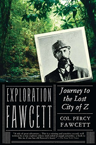 Percy Harrison Fawcett Exploration Fawcett Journey To The Lost City Of Z