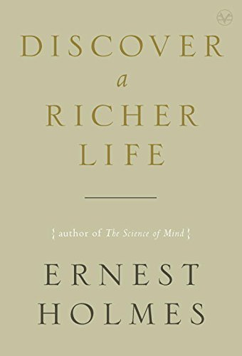 Ernest Holmes Discover A Richer Life