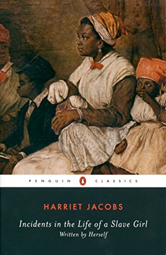 Harriet Jacobs Incidents In The Life Of A Slave Girl Written By Herself