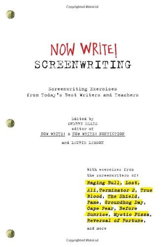 Sherry Ellis Now Write! Screenwriting Exercises By Today's Best Writers And Teachers
