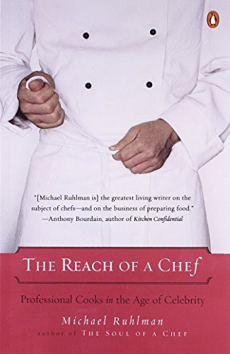 Michael Ruhlman The Reach Of A Chef Professional Cooks In The Age Of Celebrity