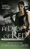 Chris Marie Green A Drop Of Red Vampire Babylon Book Four
