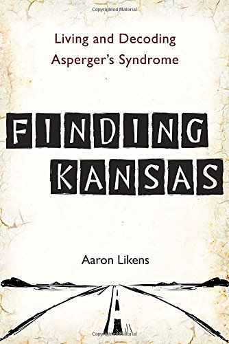 Aaron Likens Finding Kansas Living And Decoding Asperger's Syndrome