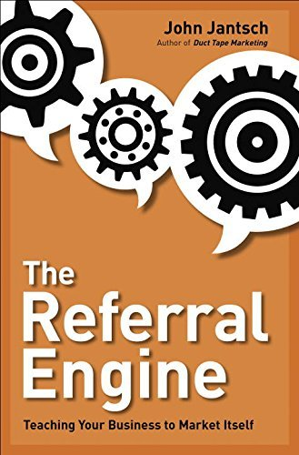 John Jantsch The Referral Engine Teaching Your Business To Market Itself