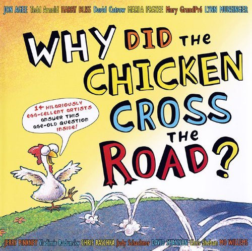 Tedd Arnold Why Did The Chicken Cross The Road? [with Poster]