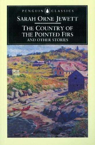 Sarah Orne Jewett The Country Of The Pointed Firs And Other Stories Revised