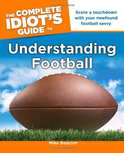 Mike Beacom The Complete Idiot's Guide To Understanding Footba