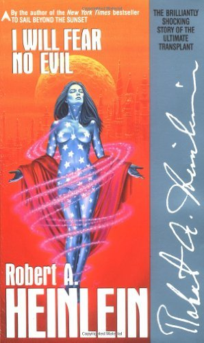 Robert A. Heinlein I Will Fear No Evil