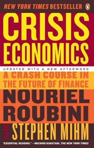 Nouriel Roubini Crisis Economics A Crash Course In The Future Of Finance Updated