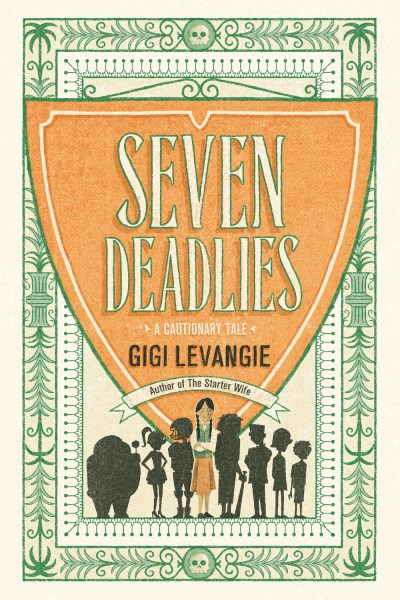 Gigi Levangie Grazer Seven Deadlies A Cautionary Tale