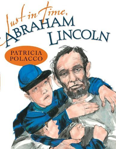 Patricia Polacco Just In Time Abraham Lincoln