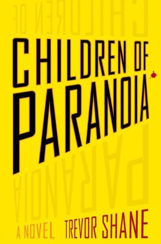 Trevor Shane Children Of Paranoia