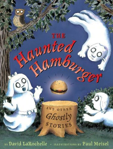 David Larochelle The Haunted Hamburger And Other Ghostly Stories